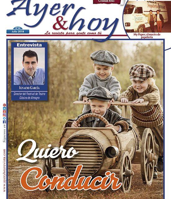 Ayer & hoy – Ciudad Real – Revista Julio 2018