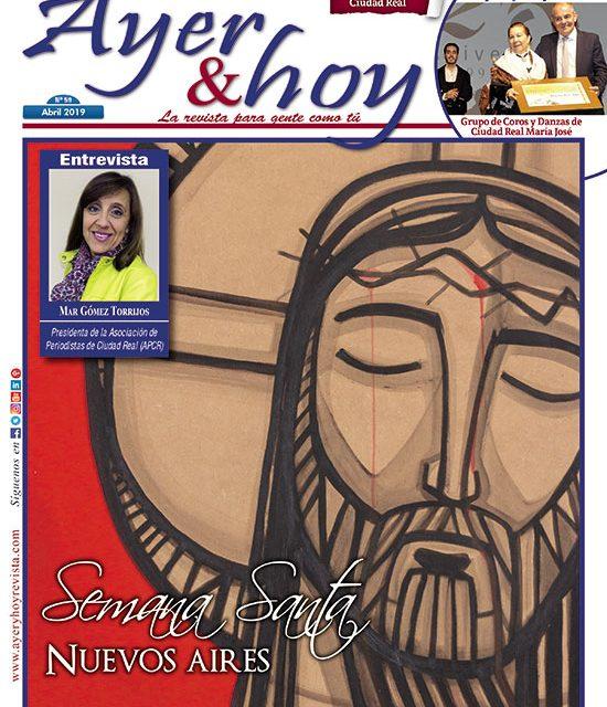 Ayer & hoy – Ciudad Real – Revista Abril 2019