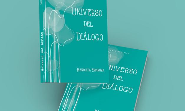 """Manolita Espinosa publica un nuevo libro de poemas: """"Universo del diálogo"""""""
