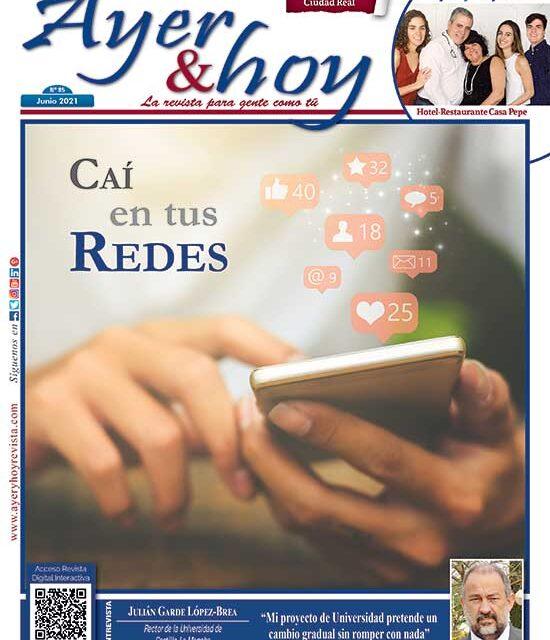 Ayer & hoy – Ciudad Real – Revista Junio 2021