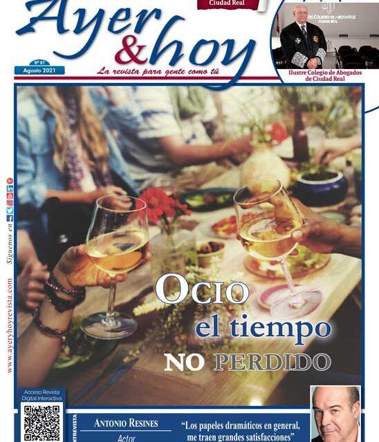 Ayer & hoy – Ciudad Real – Revista Agosto 2021